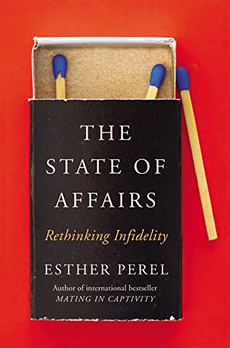The cover of The State of Affairs: Rethinking Infidelity