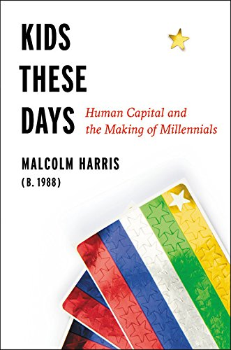 The cover of Kids These Days: Human Capital and the Making of Millennials