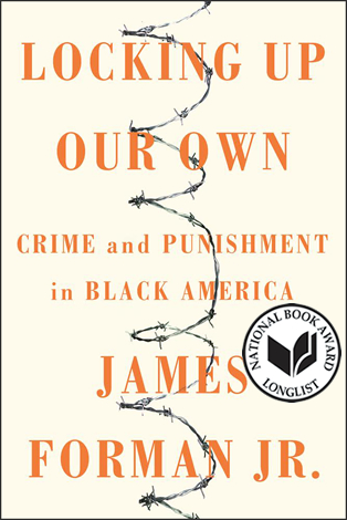 The cover of Locking Up Our Own: Crime and Punishment in Black America