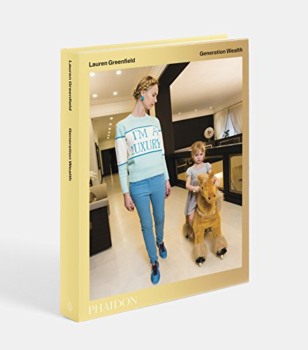 The cover of Lauren Greenfield: Generation Wealth (9780714872124)