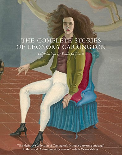 The cover of The Complete Stories of Leonora Carrington
