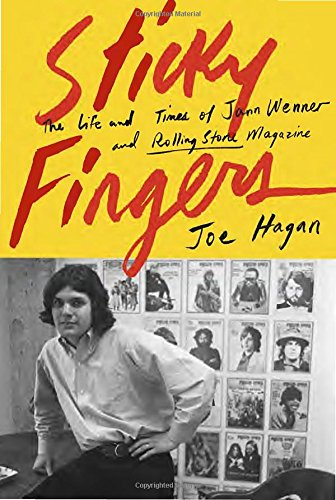 The cover of Sticky Fingers: The Life and Times of Jann Wenner and Rolling Stone Magazine