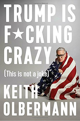 The cover of Trump is F*cking Crazy: (This is Not a Joke)