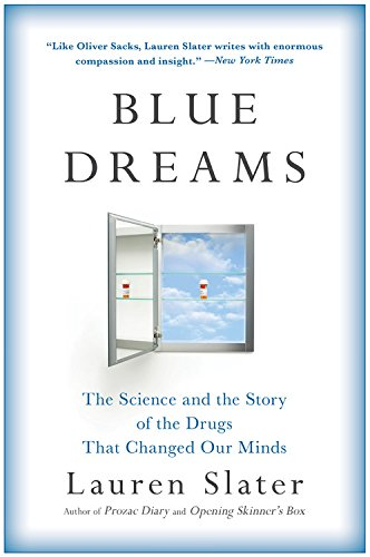 The cover of Blue Dreams: The Science and the Story of the Drugs that Changed Our Minds