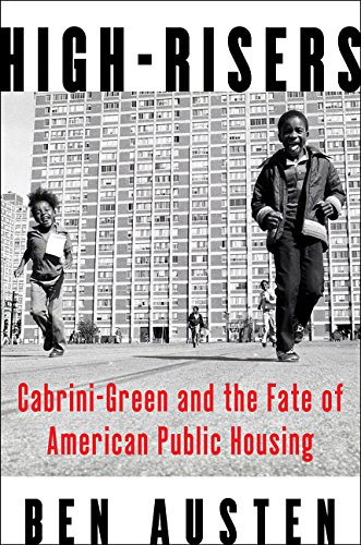 The cover of High-Risers: Cabrini-Green and the Fate of American Public Housing