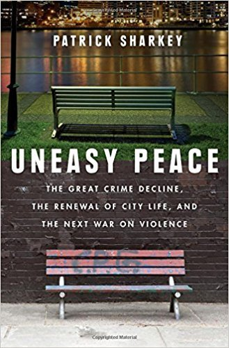 The cover of Uneasy Peace: The Great Crime Decline, the Renewal of City Life, and the Next War on Violence