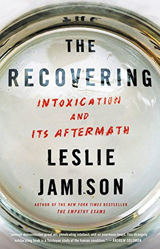 The cover of The Recovering: Intoxication and Its Aftermath