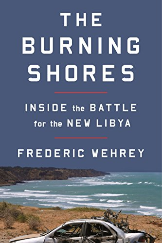The cover of The Burning Shores: Inside the Battle for the New Libya