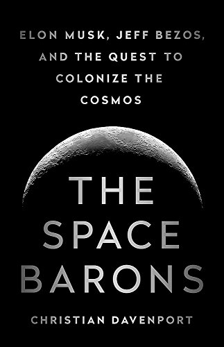 The cover of The Space Barons: Elon Musk, Jeff Bezos, and the Quest to Colonize the Cosmos