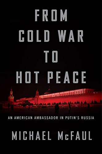 The cover of From Cold War to Hot Peace: An American Ambassador in Putin?s Russia