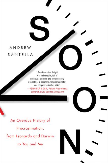 The cover of Soon: An Overdue History of Procrastination, from Leonardo and Darwin to You and Me