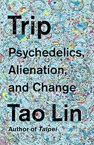 The cover of Trip: Psychedelics, Alienation, and Change