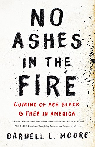 The cover of No Ashes in the Fire: Coming of Age Black and Free in America
