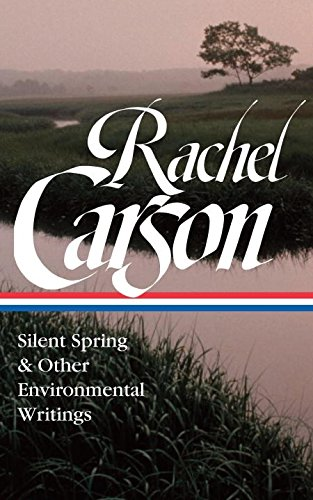 The cover of Rachel Carson: Silent Spring & Other Writings on the Environment (Library of America)