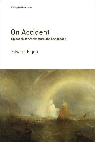 The cover of On Accident: Episodes in Architecture and Landscape (Writing Architecture)