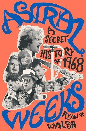 The cover of Astral Weeks: A Secret History of 1968