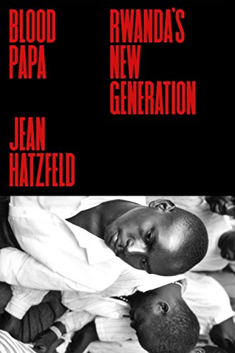 The cover of Blood Papa: Rwanda's New Generation