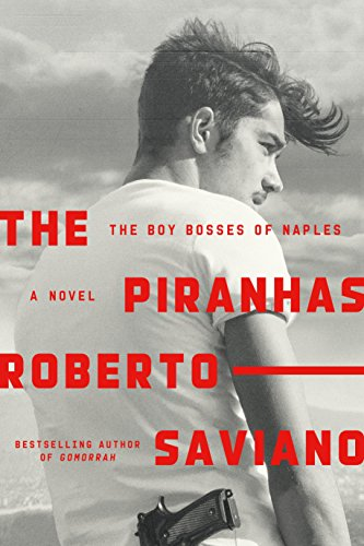 The cover of The Piranhas: The Boy Bosses of Naples: A Novel