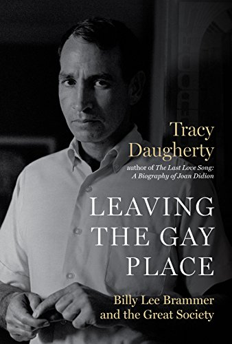 The cover of Leaving the Gay Place: Billy Lee Brammer and the Great Society