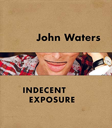 The cover of John Waters: Indecent Exposure