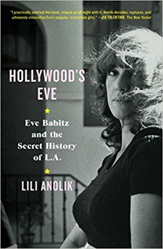 The cover of Hollywood's Eve: Eve Babitz and the Secret History of L.A.