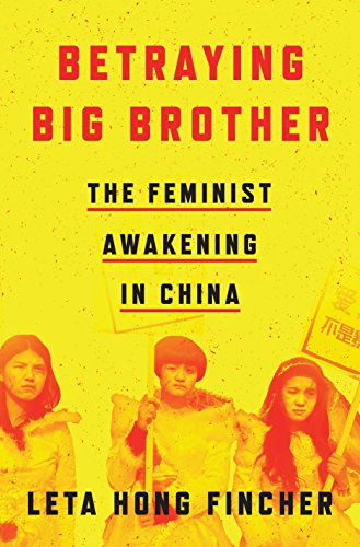 The cover of Betraying Big Brother: The Feminist Awakening in China