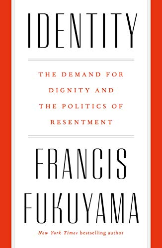 The cover of Identity: The Demand for Dignity and the Politics of Resentment