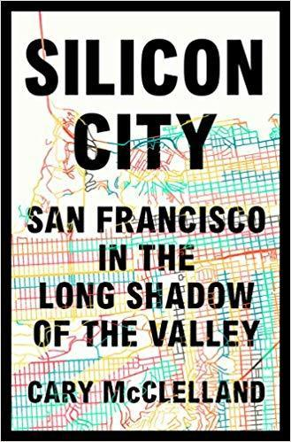The cover of Silicon City: San Francisco in the Long Shadow of the Valley
