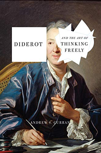 The cover of Diderot and the Art of Thinking Freely