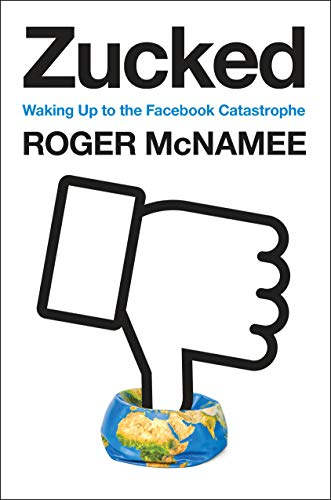 The cover of Zucked: Waking Up to the Facebook Catastrophe