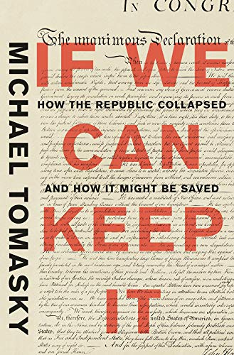 The cover of If We Can Keep It: How the Republic Collapsed and How it Might Be Saved