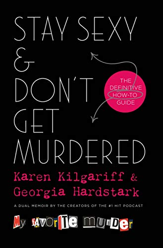 The cover of Stay Sexy & Don't Get Murdered: The Definitive How-To Guide