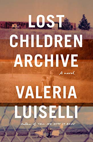The cover of Lost Children Archive: A novel