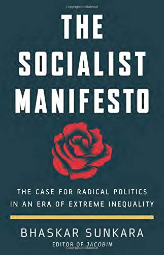 The cover of The Socialist Manifesto: The Case for Radical Politics in an Era of Extreme Inequality