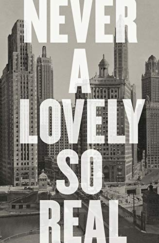 The cover of Never a Lovely So Real: The Life and Work of Nelson Algren