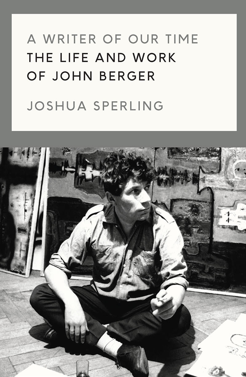 The cover of A Writer of Our Time: The Life and Work of John Berger