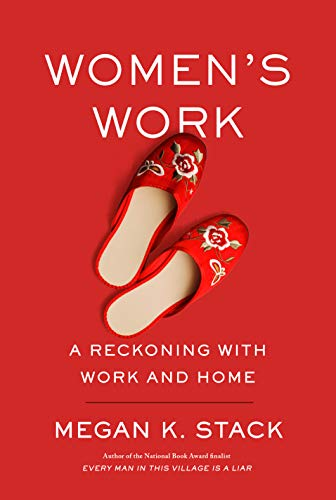 The cover of Women's Work: A Reckoning with Work and Home