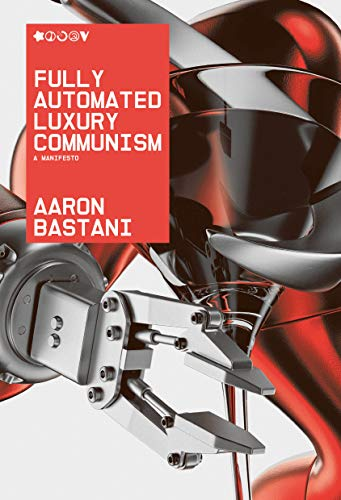 The cover of Fully Automated Luxury Communism