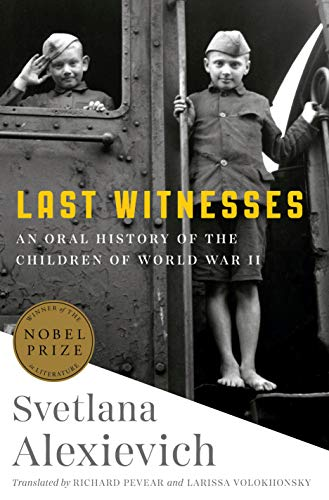 The cover of Last Witnesses: An Oral History of the Children of World War II