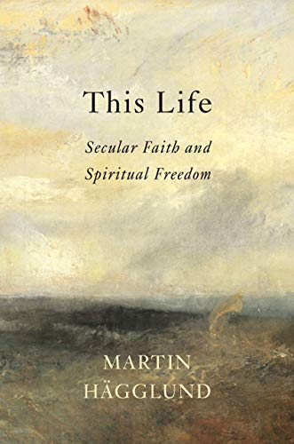 The cover of This Life: Secular Faith and Spiritual Freedom