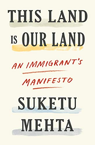 The cover of This Land Is Our Land: An Immigrant's Manifesto