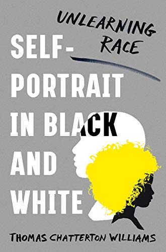 The cover of Self-Portrait in Black and White: Unlearning Race