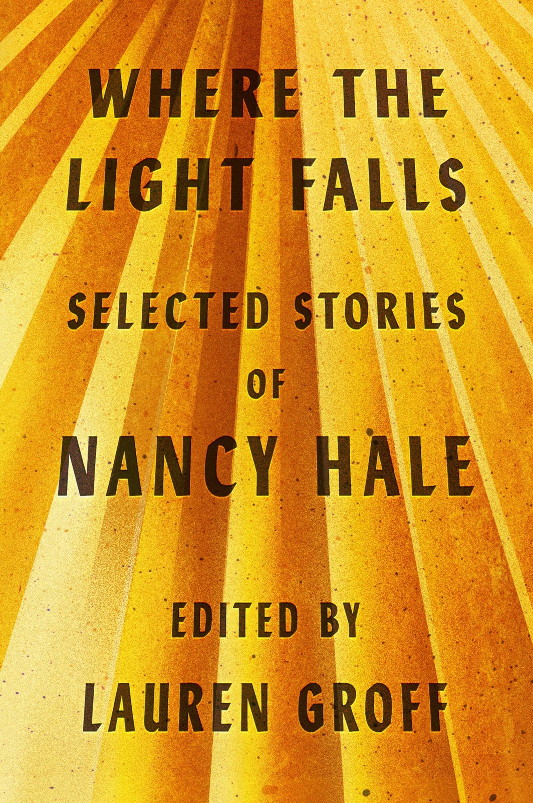 The cover of Where the Light Falls: Selected Stories of Nancy Hale