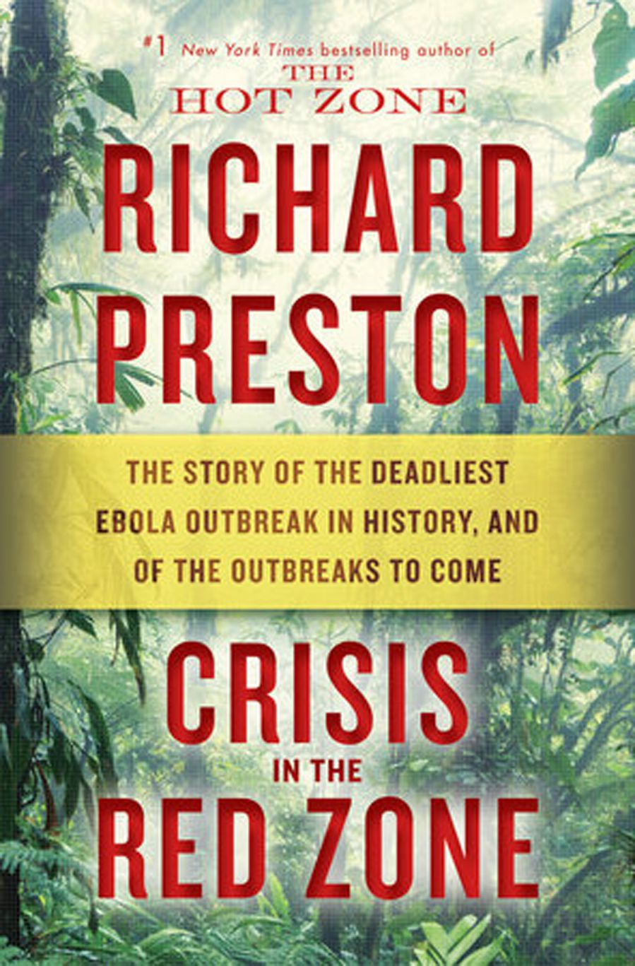 The cover of CRISIS IN THE RED ZONE: THE STORY OF THE DEADLIEST EBOLA OUTBREAK IN HISTORY, AND OF THE OUTBREAKS TO COME