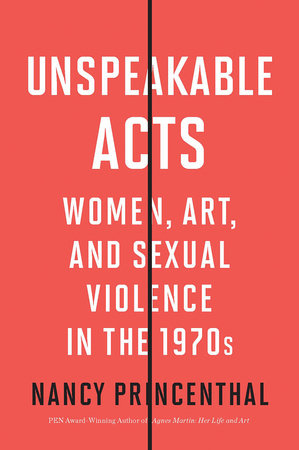 The cover of Unspeakable Acts: Women, Art, and Sexual Violence in the 1970s