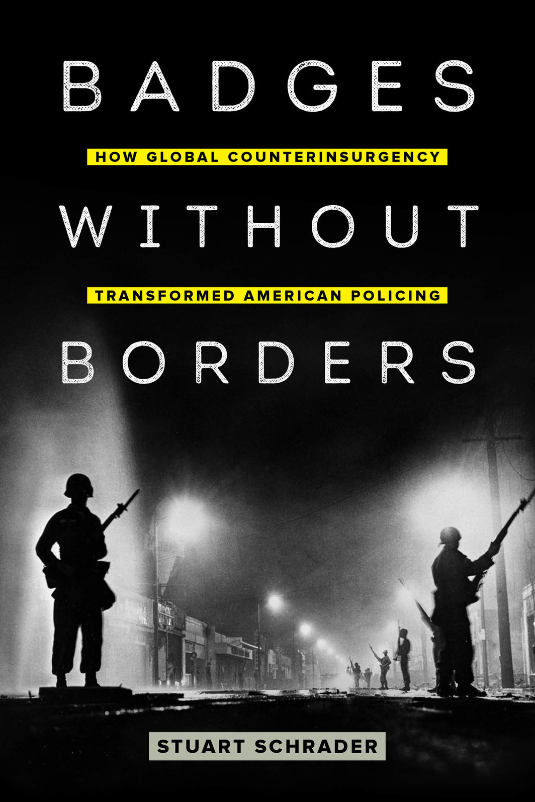 The cover of Badges without Borders: How Global Counterinsurgency Transformed American Policing