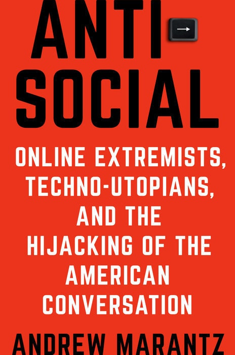 The cover of Antisocial: Online Extremists, Techno-Utopians, and the Hijacking of the American Conversation