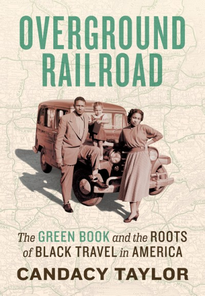 The cover of Overground Railroad: The Green Book and the Roots of Black Travel in America