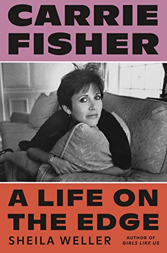 The cover of Carrie Fisher: A Life on the Edge