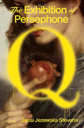 The cover of The Exhibition of Persephone Q